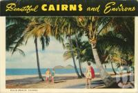 """<span class=""""caption-caption"""">Ellis Beach, Cairns</span>, c1964. <br />Postcard folder by <span class=""""caption-publisher"""">John Sands Pty Ltd</span>, collection of <span class=""""caption-contributor"""">Centre for the Government of Queensland</span>."""