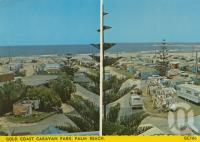 "<span class=""caption-caption"">Gold Coast Caravan Park, Palm Beach</span>, 1977. <br />Postcard by <span class=""caption-publisher"">Samuel Lee & Co Pty Ltd</span>, collection of <span class=""caption-contributor"">Centre for the Government of Queensland</span>."