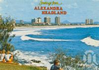 "<span class=""caption-caption"">Alexandra Headland</span>, 1985. <br />Postcard by <span class=""caption-publisher"">Bernard Kuskopf</span>, collection of <span class=""caption-contributor"">Centre for the Government of Queensland</span>."