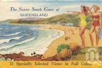 """<span class=""""caption-caption"""">The Sunny South Coast of Queensland</span>, c1952. <br />Postcard folder by <span class=""""caption-publisher"""">Sydney G Hughes Pty Ltd</span>, collection of <span class=""""caption-contributor"""">Centre for the Government of Queensland MS</span>."""
