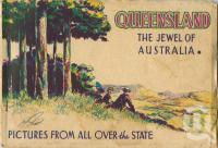 "<span class=""caption-caption"">Queensland The Jewel of Australia</span>, c1952. <br />Booklet, collection of <span class=""caption-contributor"">Centre for the Government of Queensland</span>."