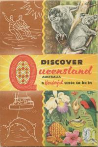 "<span class=""caption-caption"">Discover Queensland</span>, c1950s. <br />Booklet, collection of <span class=""caption-contributor"">Centre for the Government of Queensland</span>."