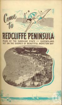 """<span class=""""caption-caption"""">Redcliffe</span>. <br />From <span class=""""caption-book"""">Penrod's 150 miles round Brisbane</span>, <span class=""""caption-creator"""">Penrod Guide Book Company</span>, Brisbane, 1956, collection of <span class=""""caption-contributor"""">Centre for the Government of Queensland</span>."""
